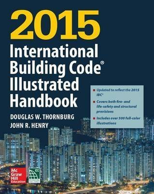 [(2015 International Building Code Illustrated Handbook)] [By (author) International Code Council] published on (August, 2015)