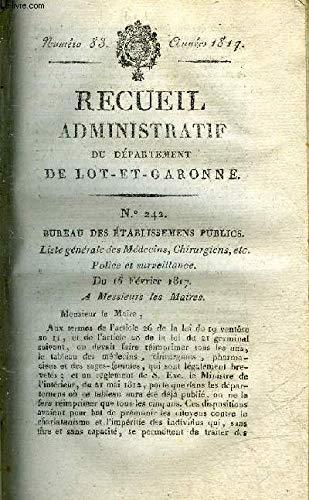 RECUEIL ADMINISTRATIF DU DEPARTEMENT DE LOT ET GARONNE N°83 ANNEE 1817 - BUREAU DES ETABLISSEMENS PUBLICS LISTE GENERALE DES MEDECINS CHIRURGIENS ETC POLICE ET SURVEILLANCE DU 15 FEVRIER 1817 . par COLLECTIF