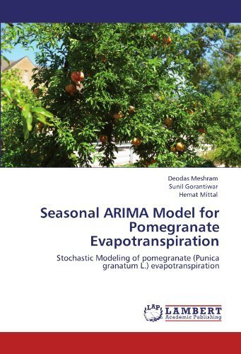 Seasonal ARIMA Model for Pomegranate Evapotranspiration: Stochastic Modeling of pomegranate (Punica granatum L.) evapotranspiration by Deodas Meshram (2012-05-04)