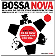 Bossa Nova: Bossa Nova and The Rise of Brazilian Music in the 1960s