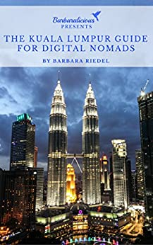 The Kuala Lumpur Guide for Digital Nomads: Handbook for Connected Travelers in Malaysia (City Guides for Digital Nomads 7) (English Edition)