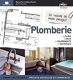 Plomberie : Plans, devis, équipements & matériaux by Marie-Pierre Dubois Petroff (2013-09-13)...