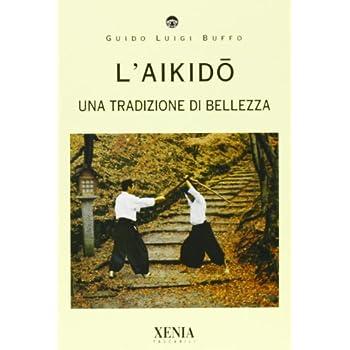 L'aikido. Una Tradizione Di Bellezza