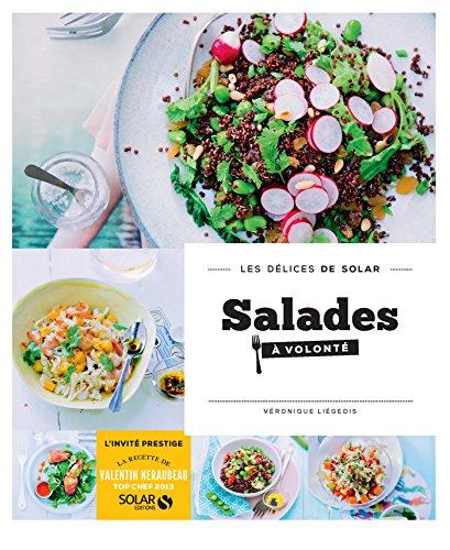 Salades à volonté - Les délices de Solar (DELICES SOLAR) par Véronique LIEGEOIS