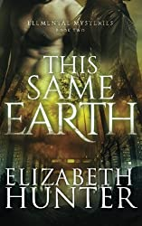 This Same Earth: Elemental Mysteries Book Two by Elizabeth Hunter (2012-07-28)