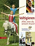 Voltigieren - Alles, was du wissen musst: Geschichten und Sachwissen - Nadia Zülow, Margot Berger