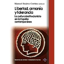 Libertad, armonía y tolerancia: La cultura institucionista en la España contemporánea (Biblioteca De Historia Y Pensamiento Político)