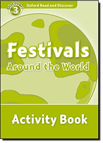Oxford Read and Discover: Oxford Read & Discover. Level 3. Festivals Around the World: Activity Book