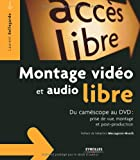Telecharger Livres Montage video et audio libre Du camescope au DVD Prise de vue montage post production (PDF,EPUB,MOBI) gratuits en Francaise