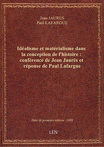 Idéalisme et matérialisme dans la conception de l'histoire : conférence de Jean Jaurès et réponse de