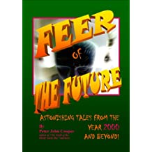 Feer of the Future: Astonishing tales from the year 2000 and beyond!