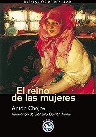 Reino De Las Mujeres,El - 2?ed par  Anton Chéjov
