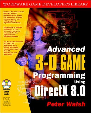 Advanced 3D Game Programming With Microsoft Directx 8.0 (Wordware Game Developer's Library) by Walsh, Peter (2001) Paperback