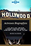 Hollywood: Actresses Biographies Vol.2: (AJ COOK,ALANA DE LA GARZA,ALANNA MASTERSON,ALEX BRECKENRIDGE,ALEXANDRA DADDARIO,ALEXANDRA SHIPP,ALECANDRIA DEBERRY,ALEXIS ... KNAPP,ALFRE WOODARD) (English Edition)