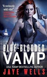 Blue-Blooded Vamp (Sabina Kane, Book 5) by Jaye Wells (2012-06-01)