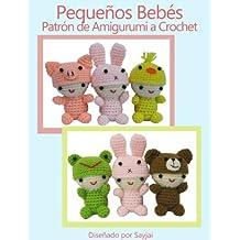 Pequeños Bebés Patrón de Amigurumi a Crochet (Spanish Edition)