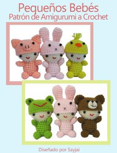 Pequeños Bebés Patrón de Amigurumi a Crochet por Sayjai Thawornsupacharoen