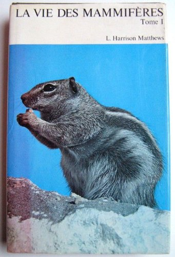 La vie des mammifères, 2 volumes par Harrison Matthews