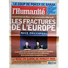 HUMANITE [No 17519] du 11/12/2000 - LE COUP DE POKER DE BARAK - LA DEMISSION DU 1ER MINISTRE ISRAELIEN LE SOMMET DE NICE S'EST POURSUIVI CETTE NUIT - LES FRACTURES DE L'EUROPE LA MISE EN GARDE DE ROBERT HUE