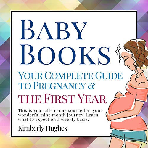 Baby Books: Your Complete Guide to Pregnancy & The First Year