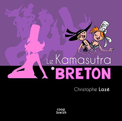 Le Kamasutra breton par Christophe Lazé
