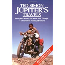 Jupiter's Travels: Four Years Around the World on a Motorcycle