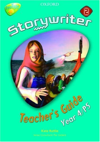 Oxford Reading Tree: Y4: TreeTops Storywriter 2: Fiction Teacher's Guide