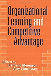 Organizational Learning and Competitive Advantage (Theory, Culture and Society)