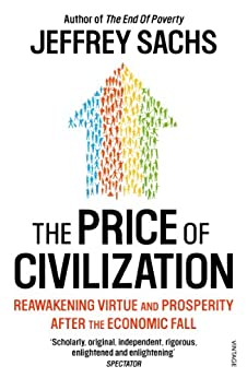 The Price of Civilization: Economics and Ethics After the Fall von [Sachs, Jeffrey]