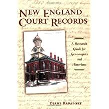 New England Court Records: A Research Guide for Genealogists And Historians by Diane Rapaport (2006-02-28)