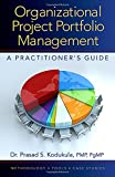 Project Portfolio Management: A Practitioner's Guide to Excellence