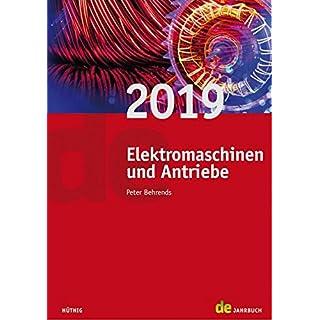 Jahrbuch für Elektromaschinenbau + Elektronik: Jahrbuch Elektromaschinen und Antriebe 2019 (de-Jahrbuch)