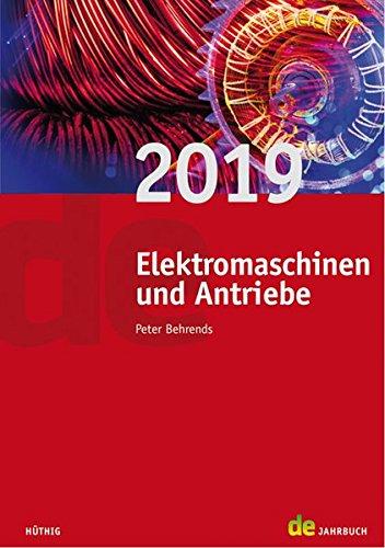 Jahrbuch für Elektromaschinenbau + Elektronik / Elektromaschinen und Antriebe 2019 (de-Jahrbuch)