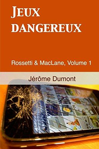 Jeux dangereux: Rossetti & MacLane, 1 par Jérôme Dumont