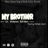 My Brother (feat. BrokeAss & BDR Kenn)