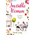 Invisible Women: A hilarious, feel-good novel of love, sex, motherhood and friendship