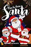 How to Draw Santa: The Step-by-Step Santa Claus Drawing Book