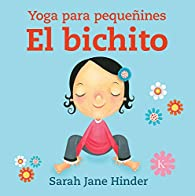 El bichito: Yoga para pequeñines par  Sarah Jane Hinder
