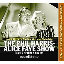 The Phil Harris-Alice Fay Show: Money, Beauty & Brains