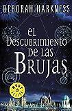 El Descubrimiento de Las Brujas / A Discovery of Witches (Descubrimiento de las Bruja...