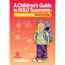 A Children's Guide to SOLO Taxonomy: Five easy steps to deeper learning (English Edition)