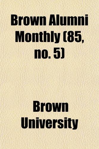 Brown Alumni Monthly (85, no. 5)