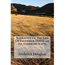 Narrative Of The Life Of Frederick Douglass An American Slave. (Stories of Slavery)