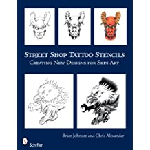 Street Shop Tattoo Stencils: Creating New Designs for Skin Art by Brian Johnson (2008-08-01)