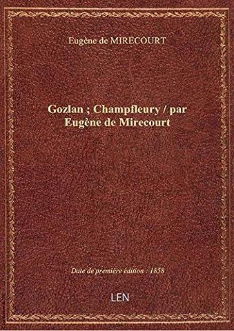 Gozlan ; Champfleury / par Eugène de Mirecourt