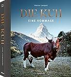 Die Kuh. Eine Hommage - Das Buch mit berührenden Fotografien ursprünglicher Rinderrassen aus aller Welt und umfassenden Informationen (Deutsch) - 26x29,8 cm, 480 Seiten