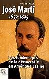 José Marti (1853-1895) : Les fondements de la démocratie en Amérique Latine