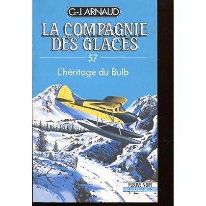 La compagnie des glaces, tome 57 : L'héritage du bulb