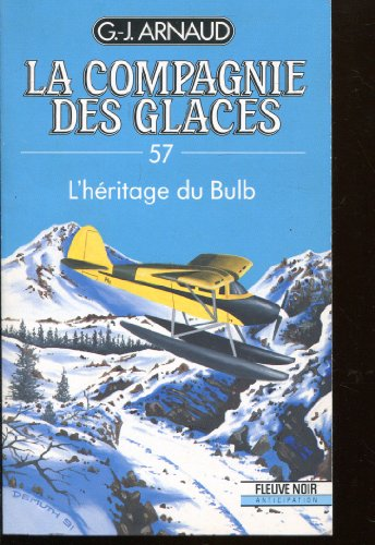 La compagnie des glaces, tome 57 : L'héritage du bulb par G-J Arnaud