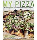 [( My Pizza: The Easy No-Knead Way to Make Spectacular Pizza at Home By Lahey, Jim ( Author ) Hardcover Mar - 2012)] Hardcover